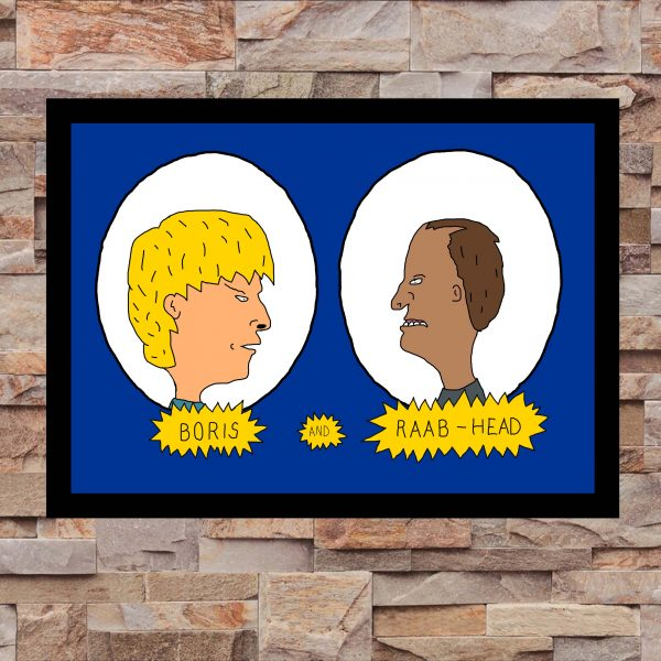 Boris and Raab-Head - Inspitred by Boris Johnson and Dominic Raab - Wall Art Print- on Wall - MaadWeb